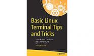 Linux命令行提示与技巧:Basic Linux Terminal Tips and Tricks: Learn to Work Quickly on the Command Line